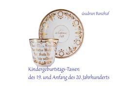 Kindergeburtstags-Tassen von Banzhaf,  Dieter, Banzhaf,  Gudrun