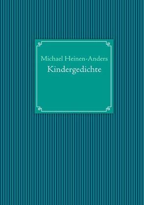 Kindergedichte von Heinen-Anders,  Michael