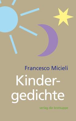 Kindergedichte von Aeschbacher,  Ursi Anna, Micieli,  Francesco