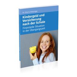 Kindergeld und Versicherung nach der Schule von Bretzinger,  Otto