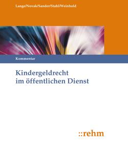 Kindergeldrecht im öffentlichen Dienst, Kommentar von Lange,  Klaus, Sander,  Theodor, Stahl,  Wolfgang, Weinhold,  Thorsten