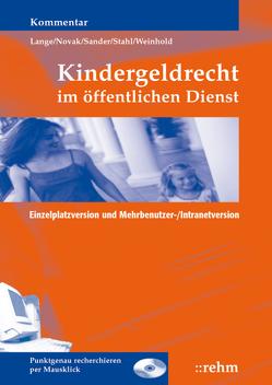 Kindergeldrecht im öffentlichen Dienst von Lange,  Klaus, Sander,  Theodor, Stahl,  Wolfgang, Weinhold,  Thorsten