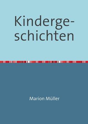 Kindergeschichten von Müller,  Marion