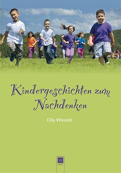 Kindergeschichten zum Nachdenken von Wienzek,  Cilly