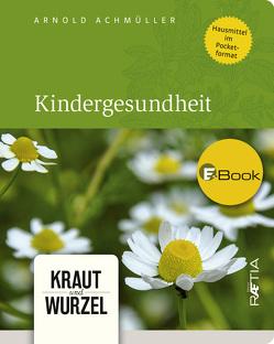 Kindergesundheit von Achmüller,  Arnold