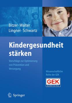 Kindergesundheit stärken von Bitzer,  Eva Maria, Lingner,  Heidrun, Schwartz,  Friedrich Wilhelm, Walter,  Ulla