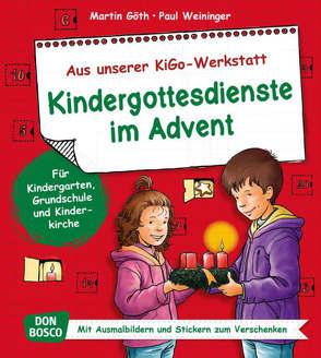 Kindergottesdienste im Advent von Goeth,  Martin, Weininger,  Paul