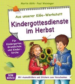 Kindergottesdienste im Herbst von Goeth,  Martin, Weininger,  Paul