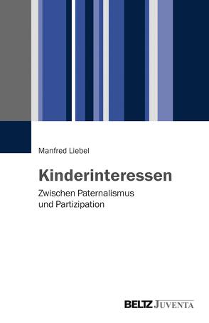 Kinderinteressen von Liebel,  Manfred