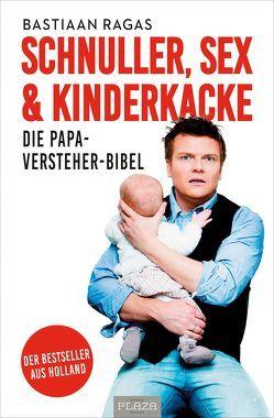 Schnuller, Sex & Kinderkacke – Die Papa-Versteherbibel von Ragas,  Bastiaan
