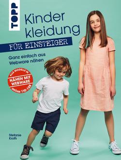 Kinderkleidung für Einsteiger. Ganz einfach aus Webware nähen von Kroth,  Stefanie