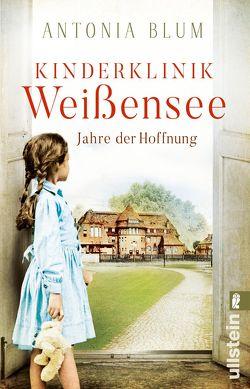 Kinderklinik Weißensee – Jahre der Hoffnung von Blum,  Antonia