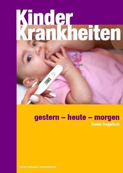 Kinderkrankheiten und Impfen von Trappitsch,  Daniel