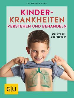 Kinderkrankheiten verstehen und behandeln von Illing,  Stephan