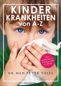 Kinderkrankheiten von A-Z von Voitl,  Peter