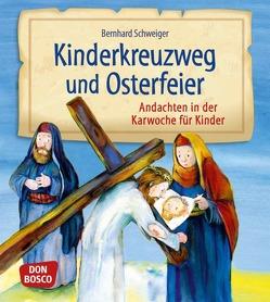 Kinderkreuzweg und Osterfeier von Schweiger,  Bernhard