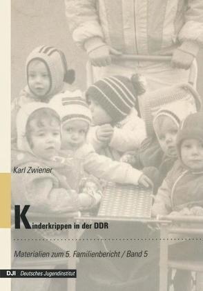 Kinderkrippen in der DDR von Zwiener,  Karl