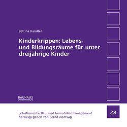 Kinderkrippen: Lebens- und Bildungsräume für unter dreijährige Kinder von Kandler,  Bettina