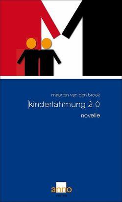 Kinderlähmung 2.0 von Broek,  Maarten van den