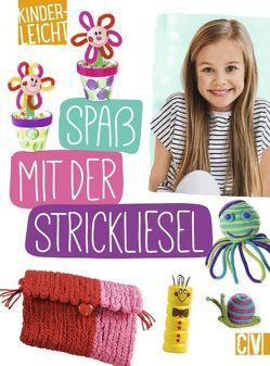 kinderleicht – Spaß mit der Strickliesel von Küssner-Neubert ,  Andrea