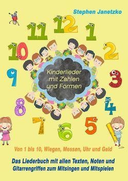 Kinderlieder mit Zahlen und Formen – Von 1 bis 10, Wiegen, Messen, Uhr und Geld von Janetzko,  Stephen