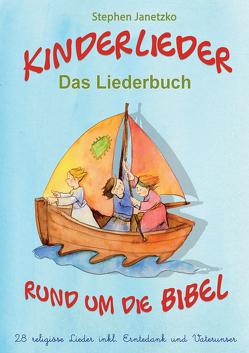 Kinderlieder rund um die Bibel – 28 religiöse Lieder inkl. Erntedank und Vaterunser von Baumann,  Christa, Janetzko,  Stephen