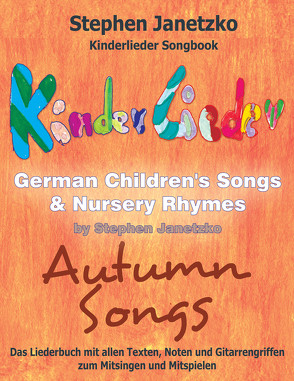 Kinderlieder Songbook – German Children's Songs & Nursery Rhymes – Autumn Songs von Janetzko,  Stephen