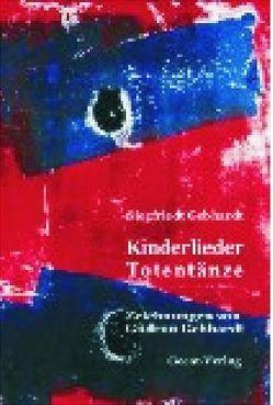 Kinderlieder. Totentänze von Gebhardt,  Gudrun, Gebhardt,  Siegfried