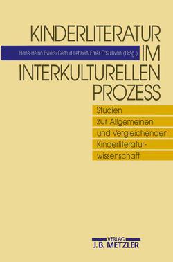 Kinderliteratur im interkulturellen Prozess von Ewers,  Hans-Heino, Lehnert,  Gertrud, O' Sullivan,  Emer