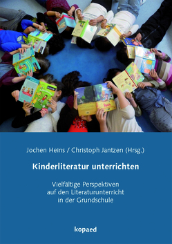 Kinderliteratur unterrichten von Heins,  Jochen, Jantzen,  Christoph