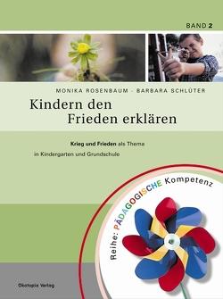 Kindern den Frieden erklären von Rosenbaum,  Monika, Sander,  Kasia, Schlüter,  Barbara