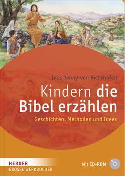 Kindern die Bibel erzählen von Jenny-von Richthofen,  Ines