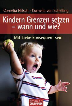 Kindern Grenzen setzen – wann und wie? von Nitsch,  Cornelia, Schelling-Sprengel,  Cornelia von