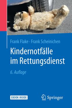 Kindernotfälle im Rettungsdienst von Flake,  Frank, Scheinichen,  Frank
