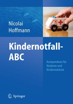 Kindernotfall-ABC von Hoffmann,  Florian, Nicolai,  Thomas