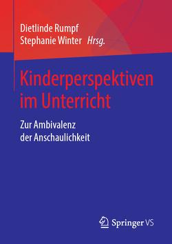 Kinderperspektiven im Unterricht von Rumpf,  Dietlinde, Winter,  Stephanie