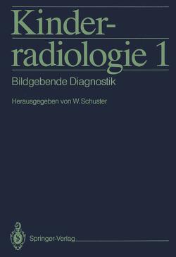 Kinderradiologie 1 von Benz-Bohm,  G., Delling,  G., Diehm,  T., Dörr,  U., Ebel,  K.-D., Färber,  D., Fliegel,  C.P., Greinacher,  I., Hauke,  H., Hayek,  H.W., Horwitz,  A.E., Joppich,  I., Kemperdick,  H., Meradji,  M., Oppermann,  H.C., Riebel,  T., Schumacher,  R., Schuster,  W., Schuster,  Werner, Singer,  H., Traupe,  H., Trefz,  F.K., Tröger,  J., Willich,  E., Zieger,  M.