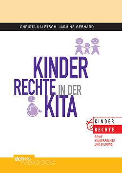 Kinderrechte in der KiTa von Gebhard,  Jasmine, Kaletsch,  Christa