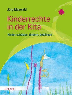 Kinderrechte in der Kita von Maywald,  Jörg