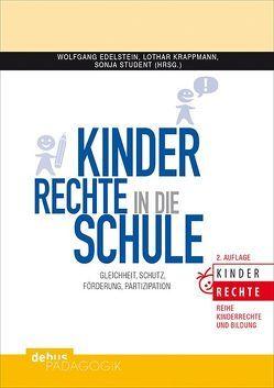 Kinderrechte in die Schule von Edelstein,  Wolfgang, Krappmann,  Lothar, Student,  Sonja