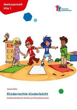 Kinderrechte kinderleicht von Kittel,  Claudia