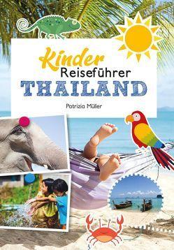 Kinderreiseführer Thailand von Müller,  Patrizia