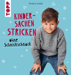 Kindersachen stricken ohne Schnickschnack von Sander,  Barbara