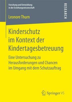 Kinderschutz im Kontext der Kindertagesbetreuung von Thurn,  Leonore
