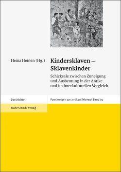 Kindersklaven – Sklavenkinder von Deißler,  Johannes, Heinen,  Heinz