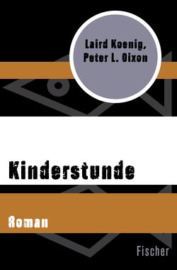 Kinderstunde von Dixon,  Peter L., Koenig,  Laird, Walter,  Renate von