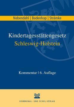 Kindertagesstättengesetz Schleswig-Holstein von Badenhop,  Johannes, Nebendahl,  Mathias, Otto,  Helmer, Strämke,  Andrea