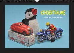 Kinderträume – Womit wir früher spielten (Wandkalender 2019 DIN A3 quer) von Huschka,  Klaus-Peter