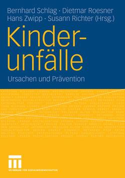 Kinderunfälle von Richter,  Susann, Roesner,  Dietmar, Schlag,  Bernhard, Zwipp,  Hans