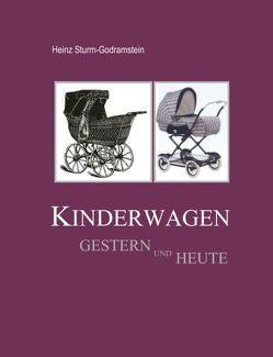 Kinderwagen gestern und heute von Sturm-Godramstein,  Heinz